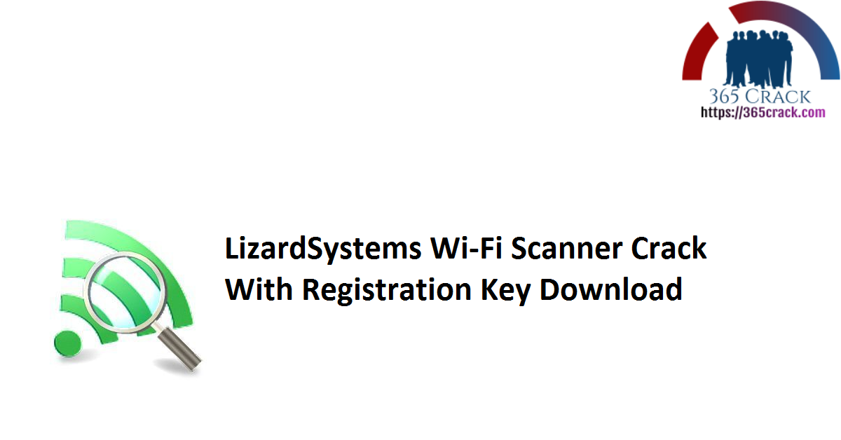 LizardSystems Wi-Fi Scanner Crack With Registration Key Download