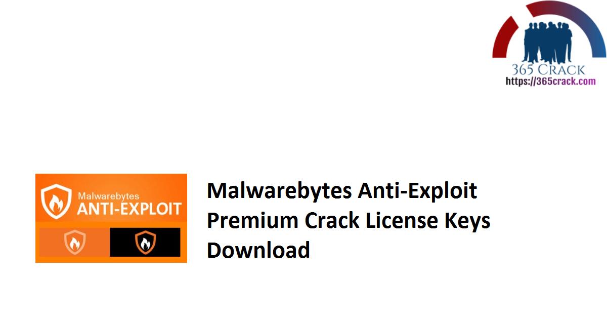 Malwarebytes Anti-Exploit Premium Crack License Keys