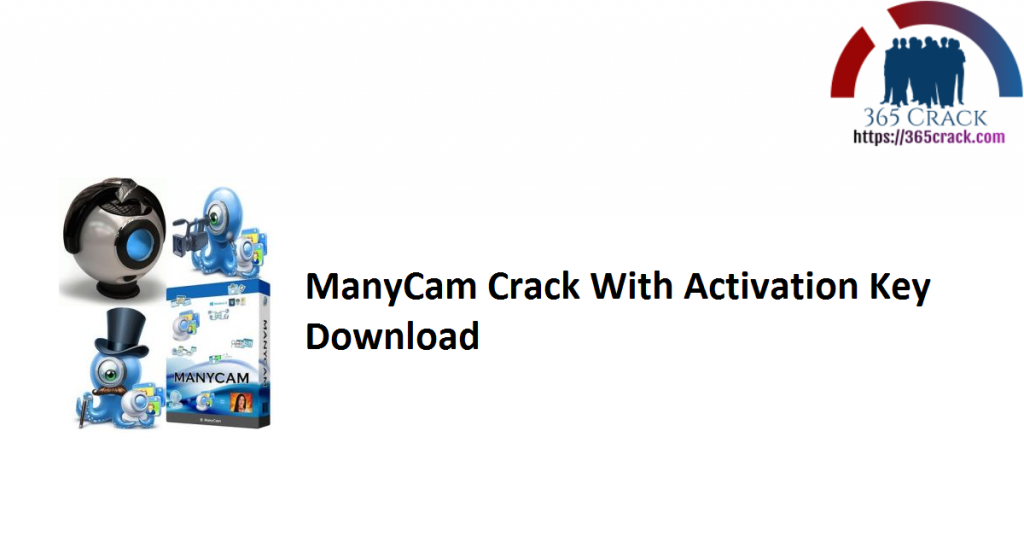 ManyCam Crack With Activation Key Download