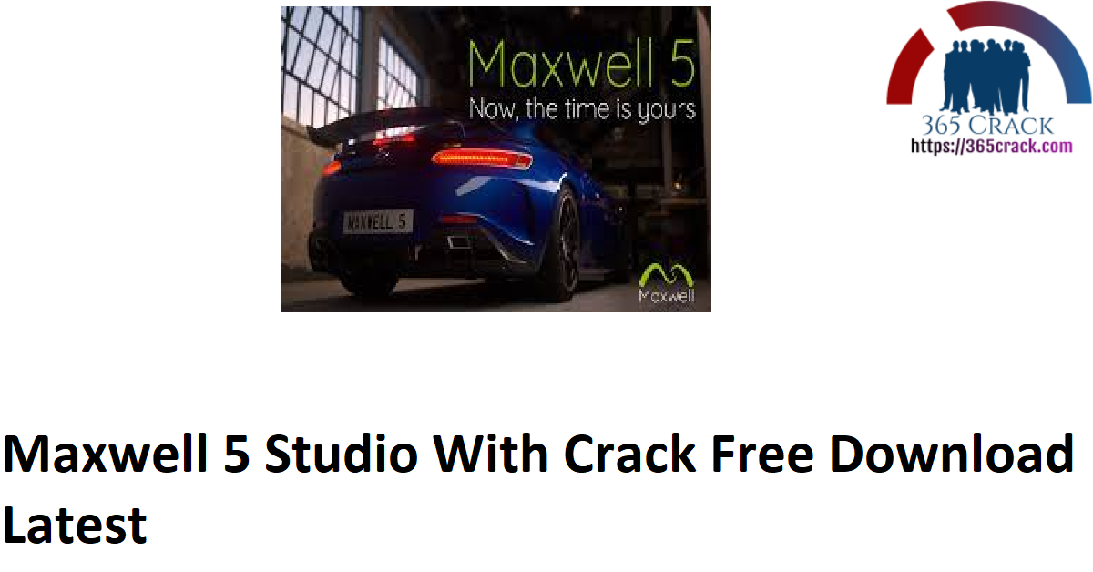Maxwell 5 Studio With Crack Free Download Latest