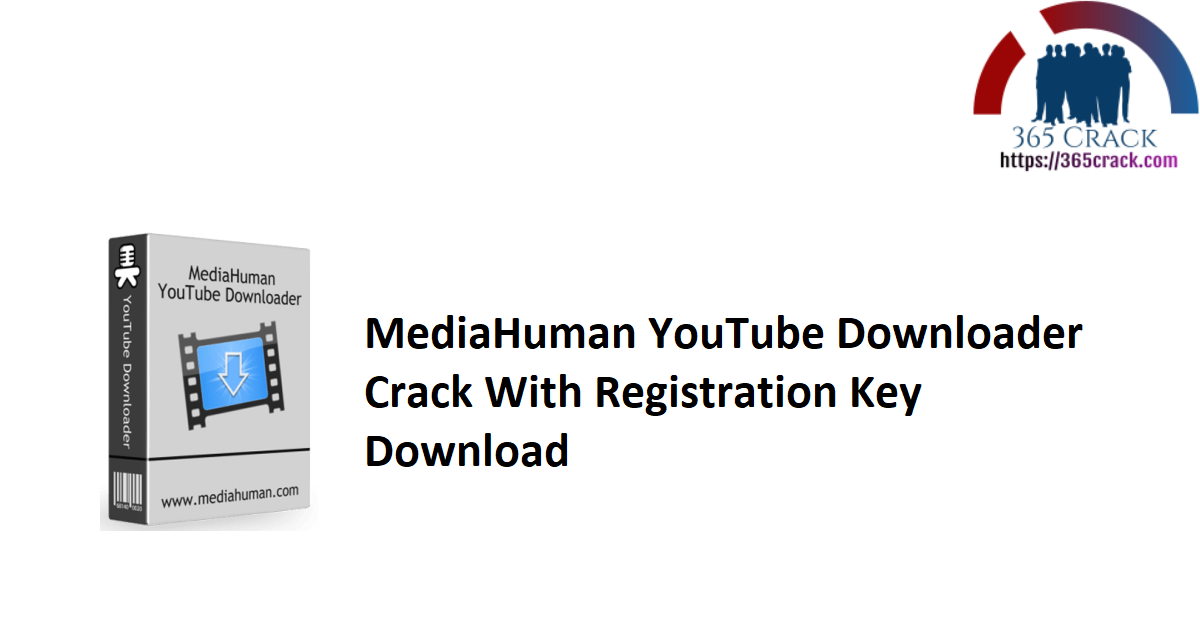 MediaHuman YouTube Downloader Crack With Registration Key Download