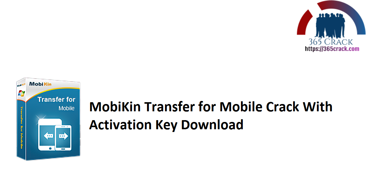 MobiKin Transfer for Mobile Crack With Activation Key Download