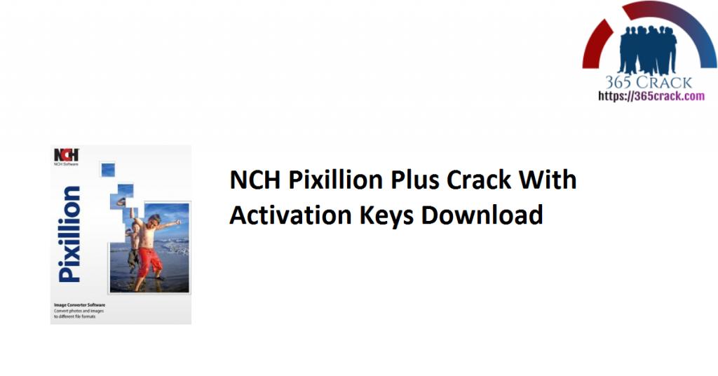 NCH Pixillion Plus Crack With Activation Keys Download