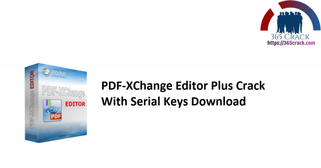PDF-XChange Editor Plus Crack With Serial Keys Download