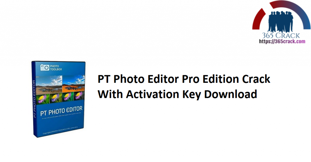 PT Photo Editor Pro Edition Crack With Activation Key Download