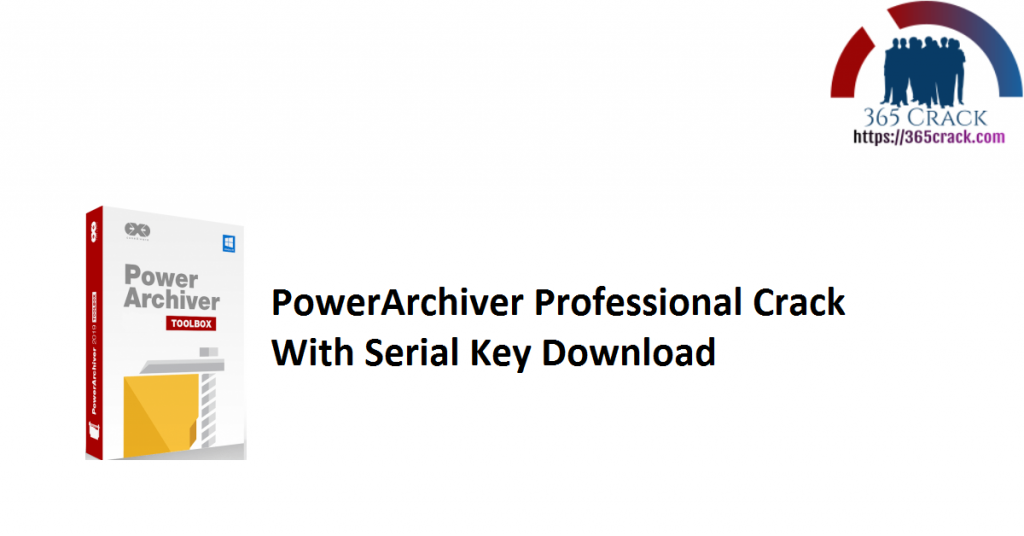 PowerArchiver Professional Crack With Serial Key Download