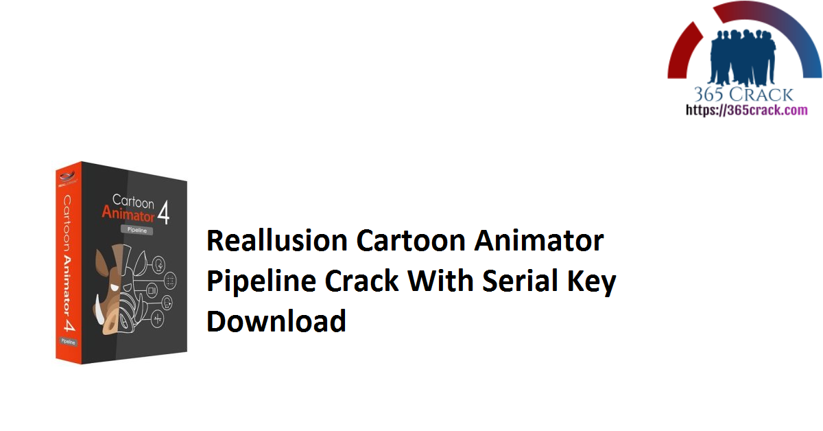 Reallusion Cartoon Animator Pipeline Crack With Serial Key Download