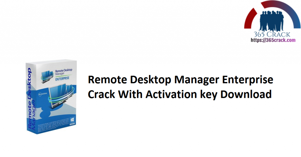 Remote Desktop Manager Enterprise Crack With Activation key Download