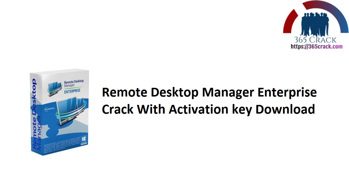 Remote Desktop Manager Enterprise Crack With Activation key Download