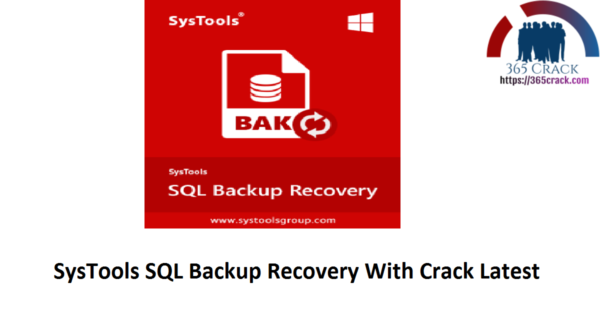 SysTools SQL Backup Recovery With Crack Latest