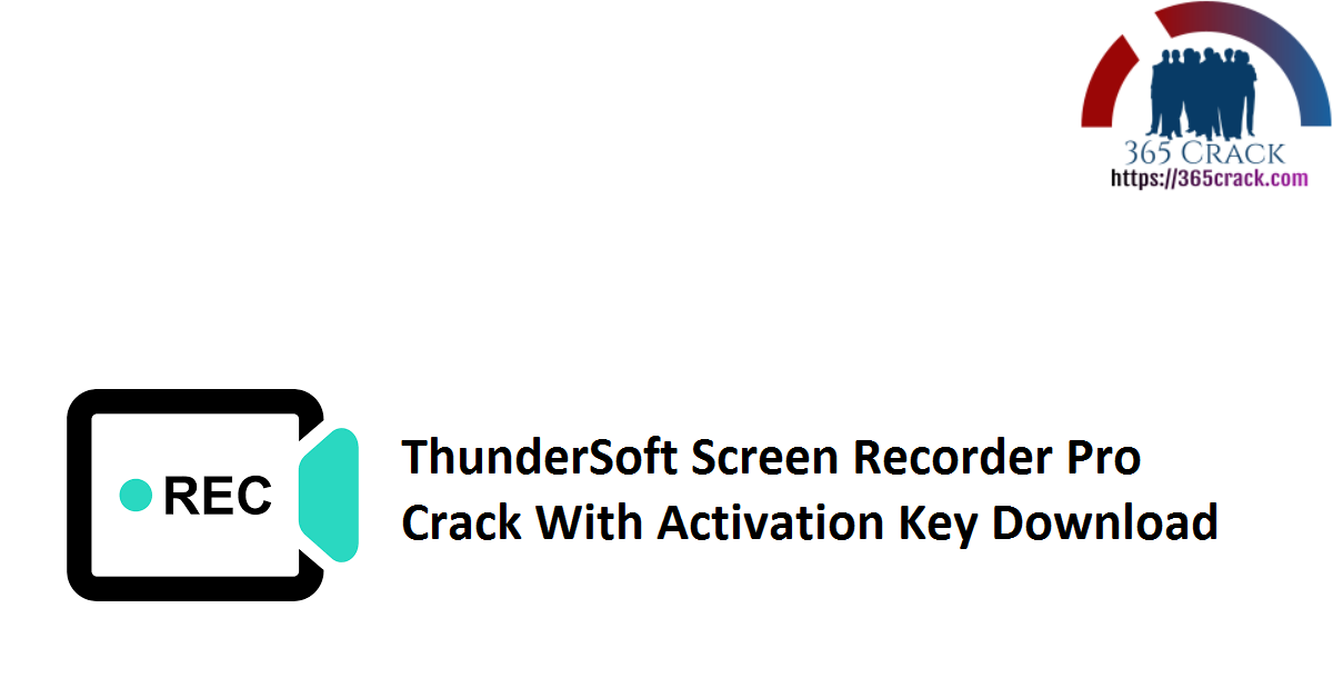 ThunderSoft Screen Recorder Pro Crack With Activation Key Download