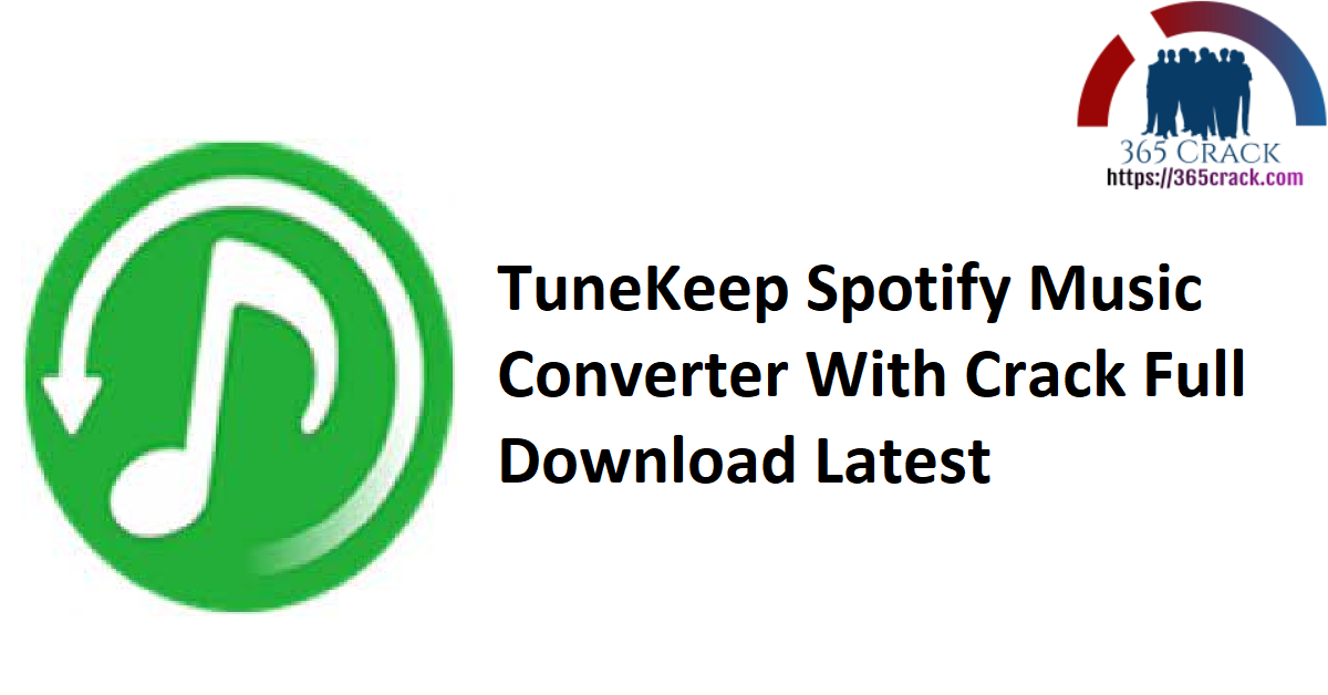 TuneKeep Spotify Music Converter With Crack Full Download Latest