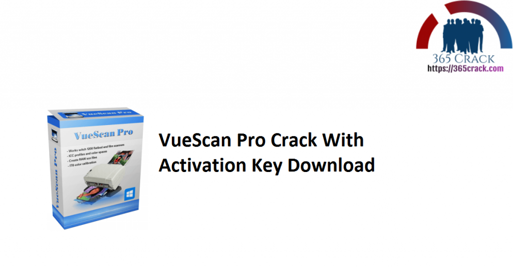 VueScan Pro Crack With Activation Key Download