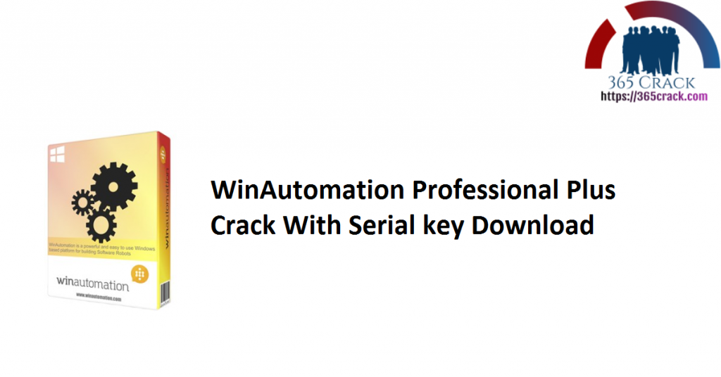 WinAutomation Professional Plus Crack With Serial key Download