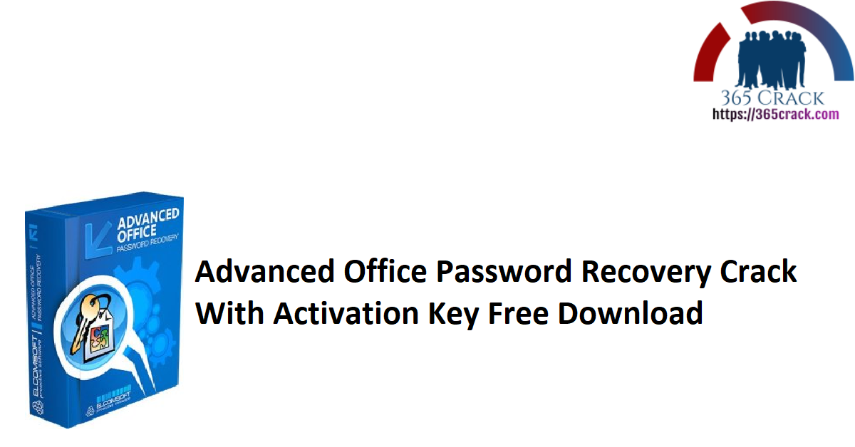 Advanced Office Password Recovery Crack With Activation Key Free Download