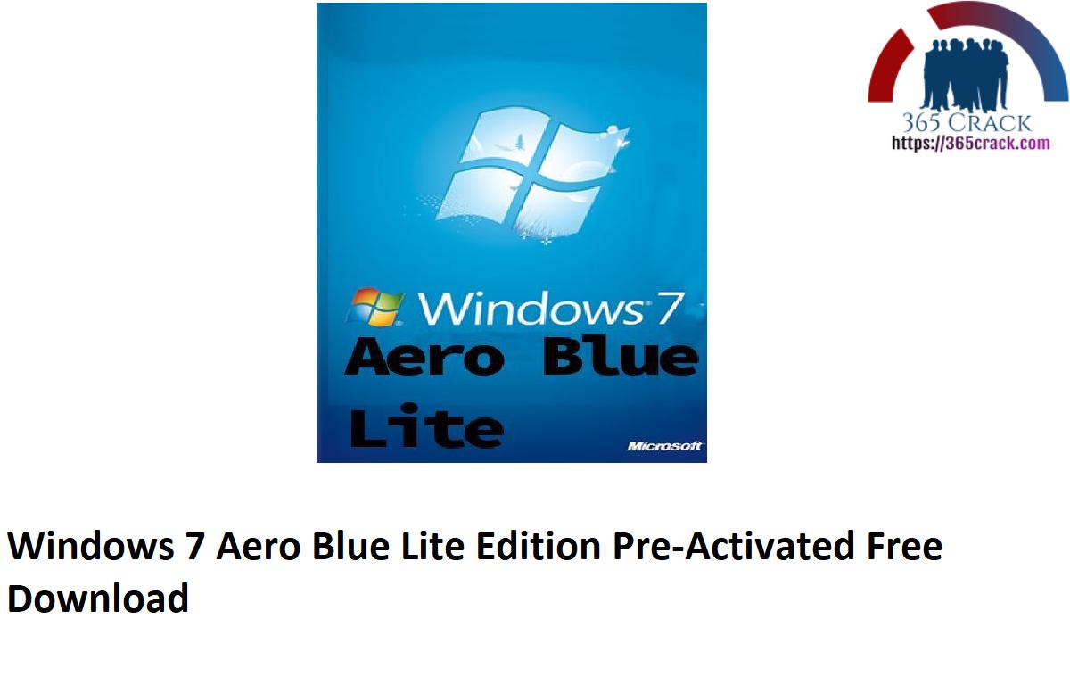 Windows 7 Aero Blue Lite Edition (x86) Pre-Activated Free Download {2021}