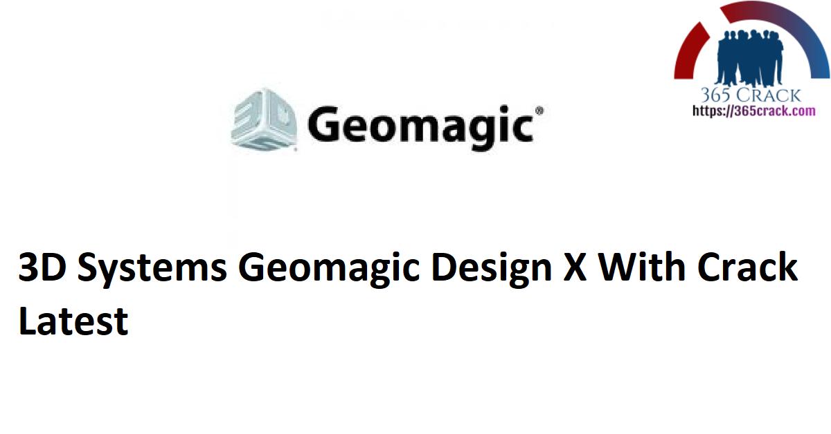 3D Systems Geomagic Design X With Crack Latest