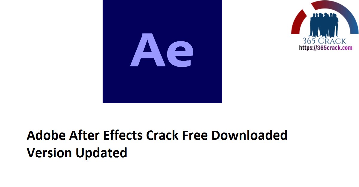 Adobe After Effects v17.5.1.47 x64 Crack Free Downloaded Version 2021 {Updated}