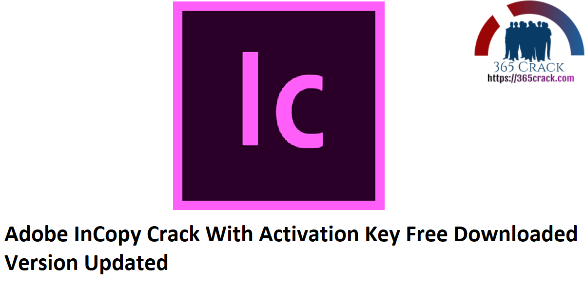 Adobe InCopy Crack With Activation Key Free Downloaded Version Updated