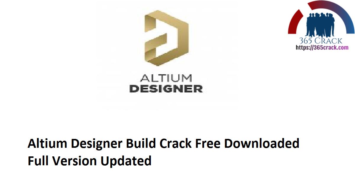 Altium Designer 21.0.9 Build 235 x64 Crack Free Downloaded Full Version 2021 {Updated}