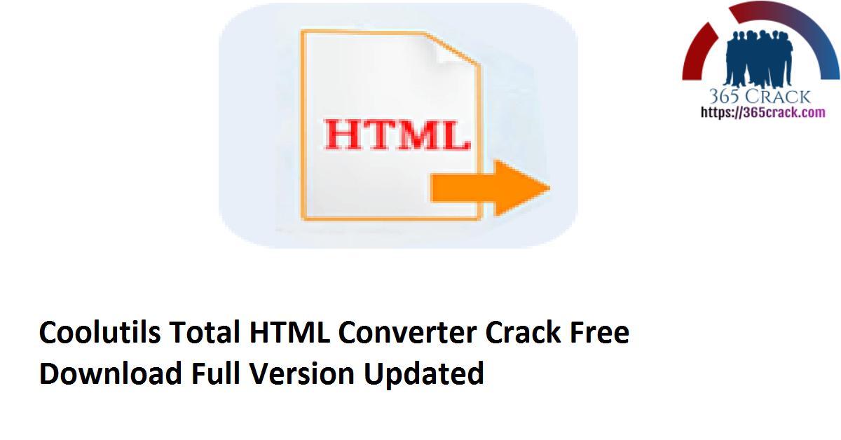 Coolutils Total HTML Converter 5.1.0.99 Crack Free Download Full Version 2021 {Updated}