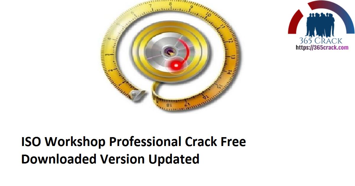 ISO Workshop Professional 10.1 Crack Free Downloaded Version 2021 {Updated}