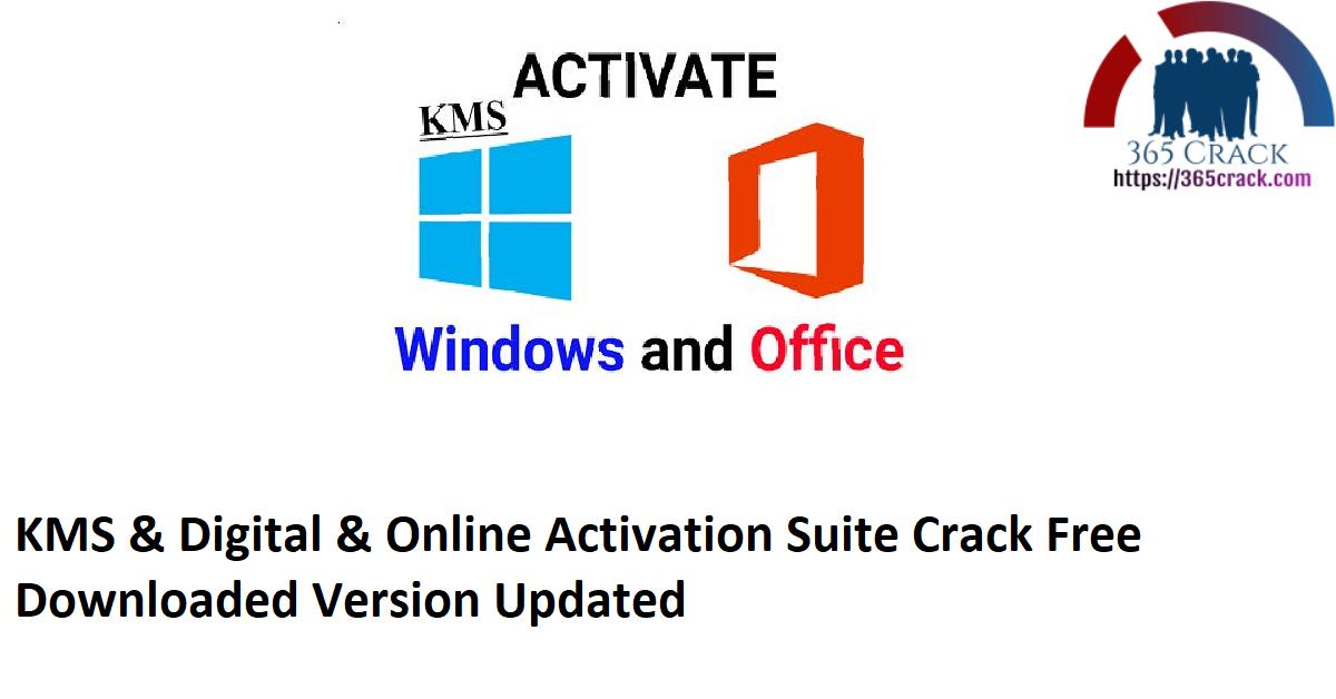 KMS & Digital & Online Activation Suite Crack Free Downloaded Version Updated
