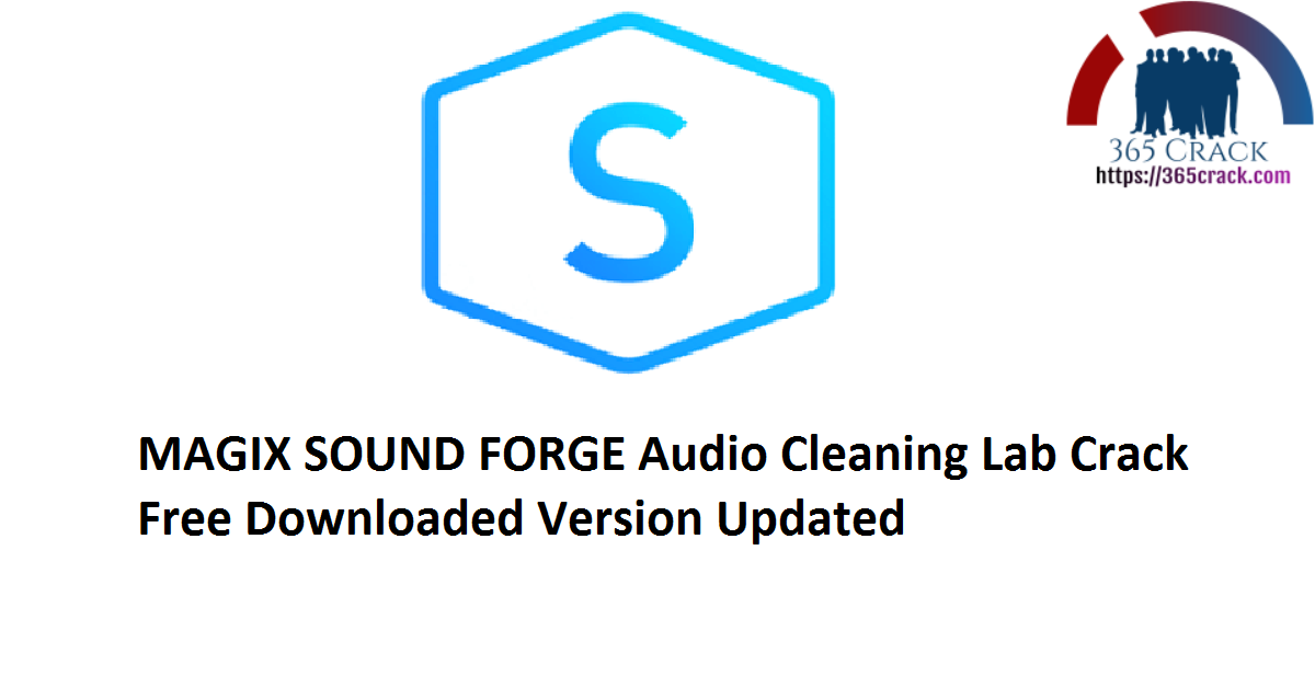 MAGIX SOUND FORGE Audio Cleaning Lab 3 v25.0.0.43 Crack Free Downloaded Version 2021 {Updated}