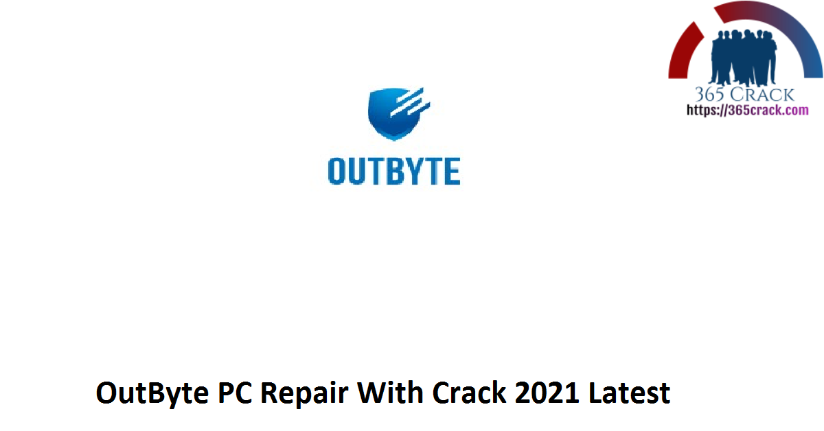 OutByte PC Repair With Crack 2021 Latest