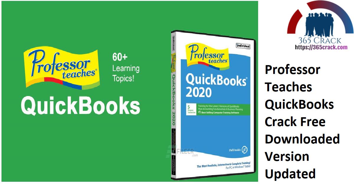 Professor Teaches QuickBooks Crack Free Downloaded Version Updated