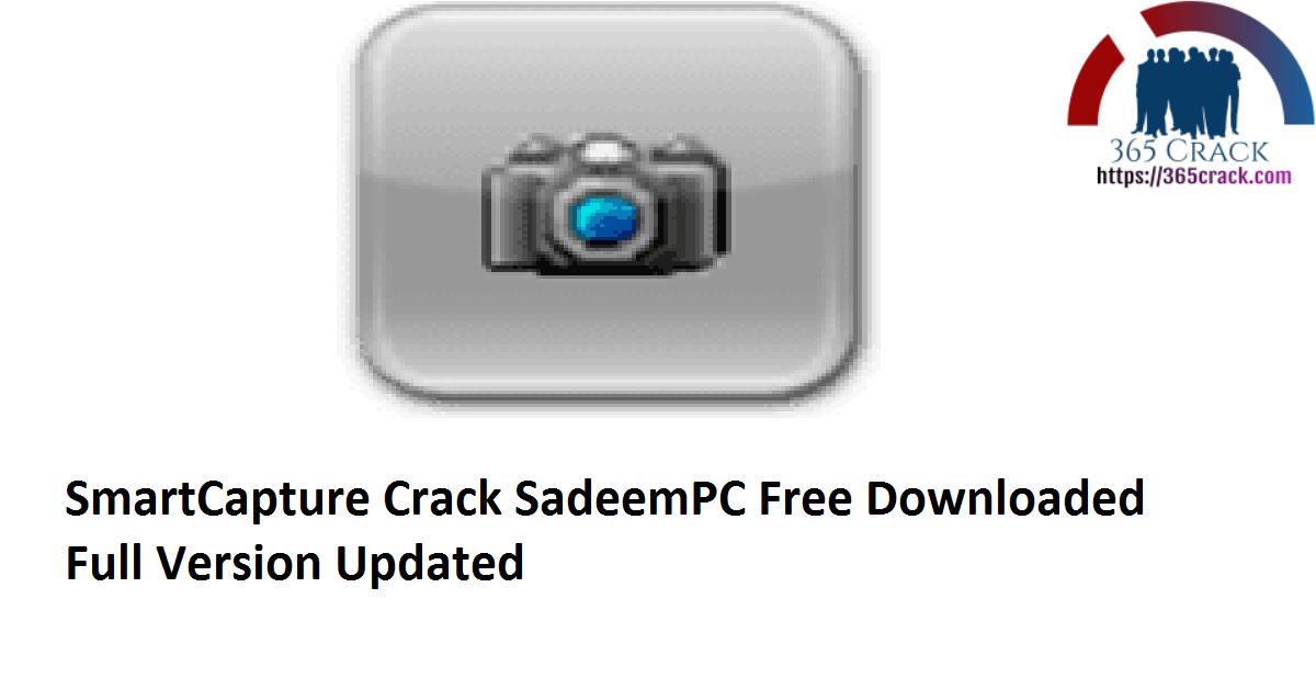 SmartCapture 3.17.3 Crack SadeemPC Free Downloaded Full Version 2021 {Updated}