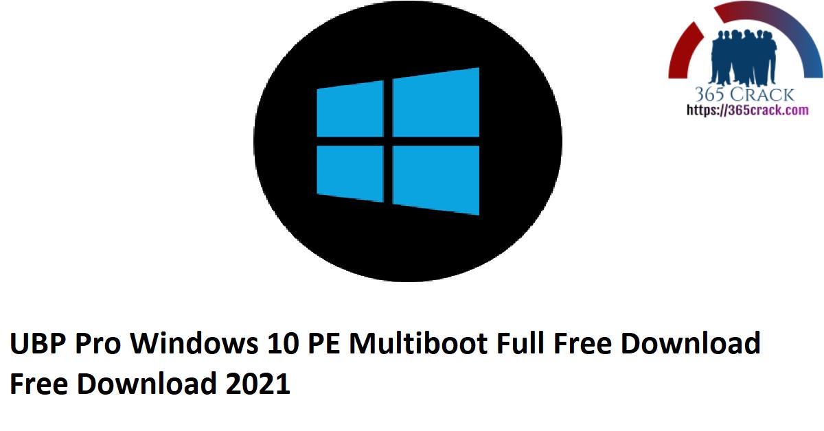 UBP Pro Windows 10 PE Multiboot Full Free Download Free Download