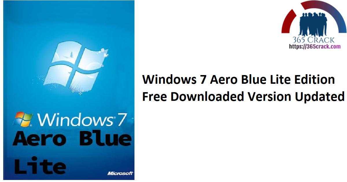 Windows 7 Aero Blue Lite Edition v2.0 (x86) Free {2021}