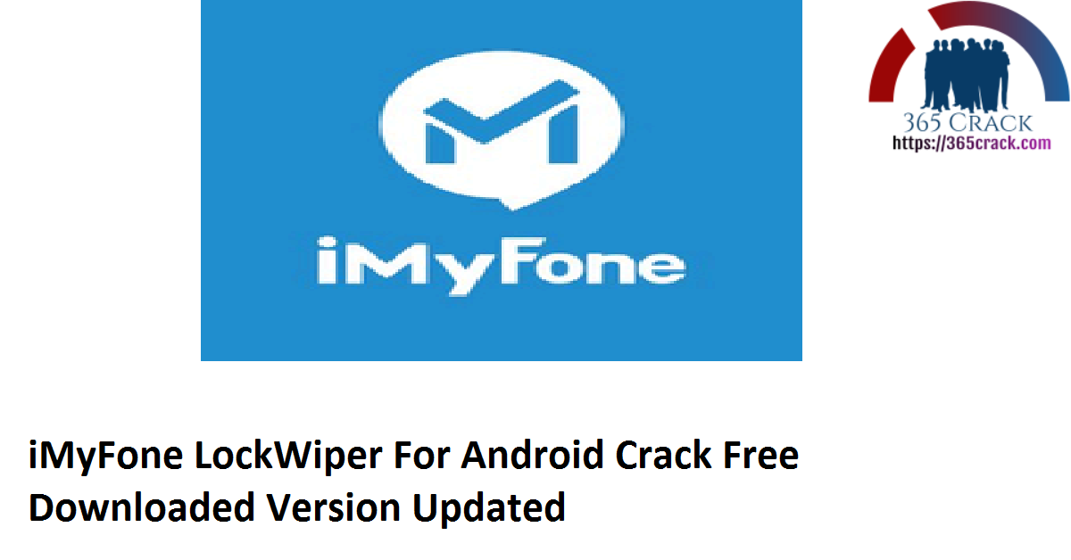 iMyFone LockWiper For Android 4.7.0.2 Crack Free Downloaded Version 2021 {Updated}